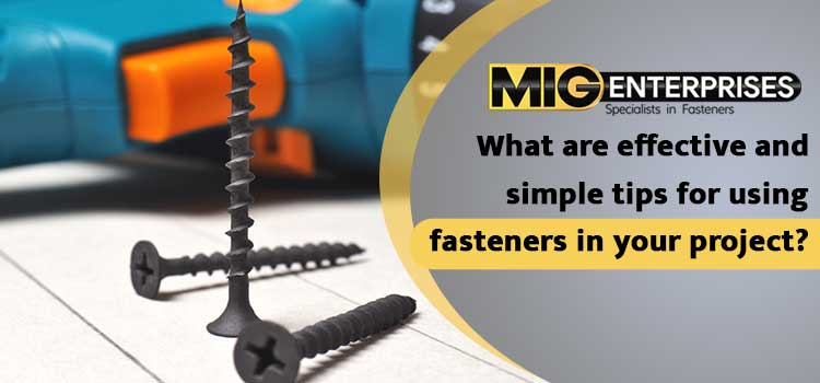 What-are-effective-and-simple-tips-for-using-fasteners-in-your-project-mig-jpg