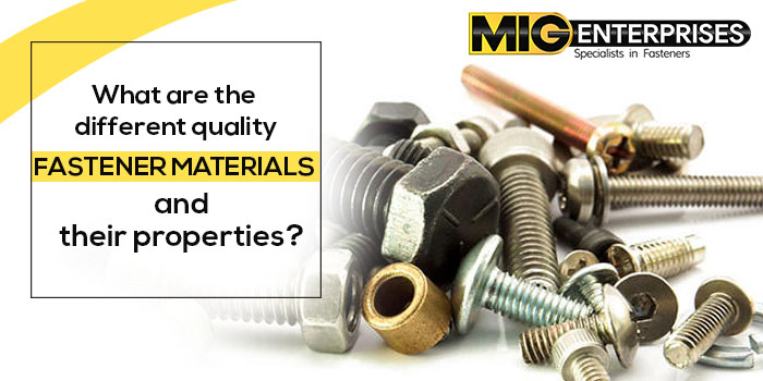 What are the different quality fastener materials and their properties