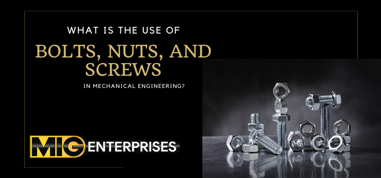 What is the use of bolts, nuts, and screws in mechanical engineering?