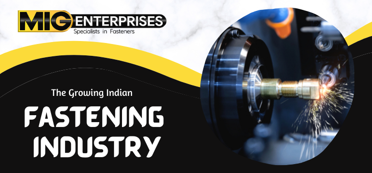 What are the various aspects of the growth of the Indian fastening industry?