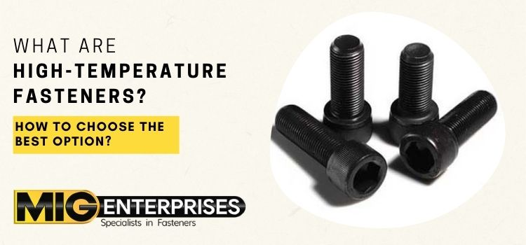 What are high-temperature fasteners? How to choose the best option?
