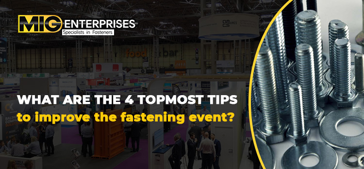 What are the 4 topmost tips to improve the fastening event?