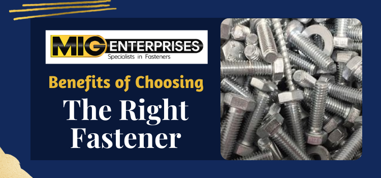 MIG Enterprises' Guide on – Choosing the right fastener for your project
